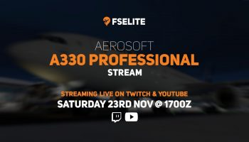 Aerosoft A330 Professional The FSElite First Look Stream