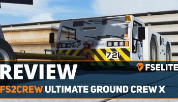 FS2Crew Ultimate Ground Crew X The FSElite Review