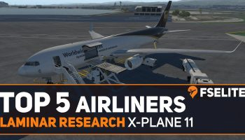 Top 5 Airliners For X Plane 11 An FSElite Special