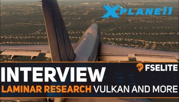 FSElite Interview Laminar Research Upcoming X Plane Vulkan Update
